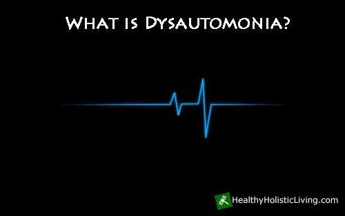 What is Dysautonomia?