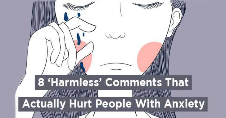 "8 ""Harmless"" Comments That Actually Hurt People With Anxiety"